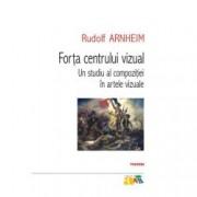 Forta centrului vizual Un studiu al compozitiei in artele vizuale