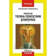 Tratat de teoria cercetarii stiintifice (Editia a II-a)/Constantin Enachescu