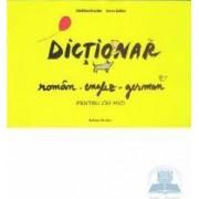 Dictionar roman-englez-german pentru cei mici - Catalina Enache Ioana Suilea