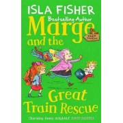 Marge and the Great Train Rescue by Isla Fisher