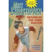 Return of the Home Run Kid, Paperback/Matt Christopher