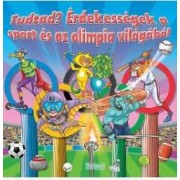 Tudtad Erdekessegek a sport es az olimpia vilagabol Curiozitati din lumea sportului si a Olimpiadei