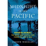 Midnight in the Pacific: Guadalcanal--The World War II Battle That Turned the Tide of War, Hardcover