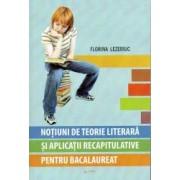 Notiuni de teorie literara si aplicatii recapitulative pentru bacalaureat