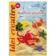 Idei creative 99 - Modelarea plastilinei - Madaras Kata