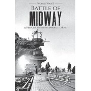 Battle of Midway - World War II: A History From Beginning to End, Paperback/Hourly History