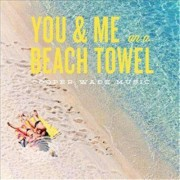 Video Delta Wade,Cooper - You & Me On A Beach Towel-Radio Edit - CD