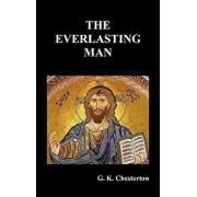 The Everlasting Man, Hardcover/G. K. Chesterton