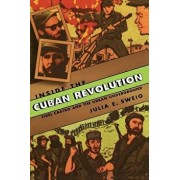 Inside the Cuban Revolution: Fidel Castro and the Urban Underground, Paperback/Julia E. Sweig