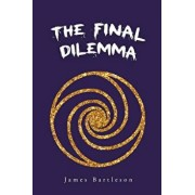 The Final Dilemma, Paperback/James Bartleson