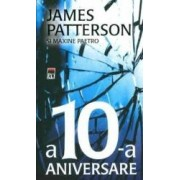 A 10-a aniversare - James Patterson