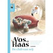 Vos en Haas: Ik leer lezen met Vos en Haas - Ik lees als Vos - De club van wij - Sylvia Vanden Heede en Thé Tjong-Khing