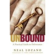 Unbound: A Practical Guide to Deliverance from Evil Spirits, Paperback/Neal Lozano