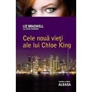 Aleasa, Cele noua vieti ale lui Chloe King, Vol. 3/Liz Braswell (Celia Thomson)