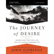 Journey of Desire Study Guide Expanded Edition. Searching for the Life You've Always Dreamed Of, Paperback/Craig McConnell