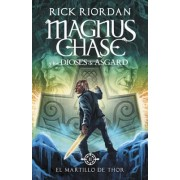 El Martillo de Thor (Magnus Chase y Los Dioses de Asgard 2): Spanish-Lang Edition Magnus Chase and the Gods of Asgard, Book 2: The Hammer of Thor