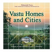 Vastu Homes and Cities: Vedic Architecture in Harmony with Natural Law