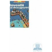 Inventii si descoperiri - Enciclopedia pentru copii Larousse