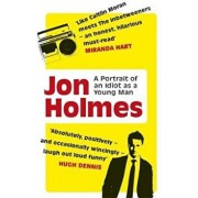 Portrait of an Idiot as a Young Man, Paperback/Jon Holmes
