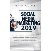 Social Media Marketing 2019: The Must Know Practical Tips and Strategies for Growing your Brand, Becoming an Influencer and Advertising your Busine, Paperback/Gary Clyne