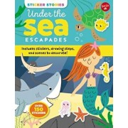 Sticker Stories: Under the Sea Escapades: Includes Stickers, Drawing Steps, and Scenes to Decorate!, Paperback/Nila Aye