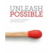 Unleash Possible: A Marketing Playbook That Drives B2B Sales, Paperback/Samantha Stone