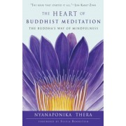 The Heart of Buddhist Meditation: The Buddha's Way of Mindfulness, Paperback