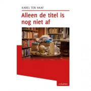 Tzum-reeks: Alleen de titel is nog niet af - Karel ten Haaf