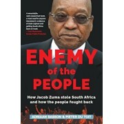 Enemy of the People: How Jacob Zuma Stole South Africa and How the People Fought Back, Paperback/Adriaan Basson