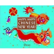 Happy, Happy Chinese New Year!, Hardcover
