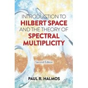 Introduction to Hilbert Space and the Theory of Spectral Multiplicity: Second Edition, Paperback/Paul R. Halmos