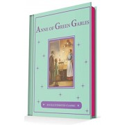 Anne of Green Gables: An Illustrated Classic, Hardcover