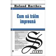 Cum sa traim impreuna/Roland Barthes
