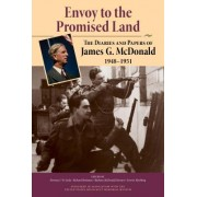 Envoy to the Promised Land: The Diaries and Papers of James G. McDonald, 1948 1951
