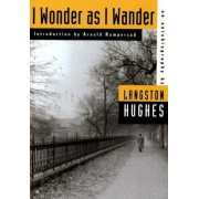 I Wonder as I Wander: An Autobiographical Journey, Paperback