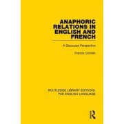 Anaphoric Relations in English and French: A Discourse Perspective