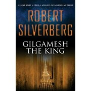 Gilgamesh the King, Paperback/Robert Silverberg