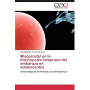Misoprostol En La Interrupcion Temprana del Embarazo En Adolescentes (Spanish), Paperback/Varona Sanchez Joel Alejandro