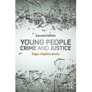Young People Crime and Justice by Roger Hopkins Burke