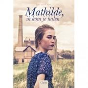 Mathilde, ik kom je halen - Inez van Loon