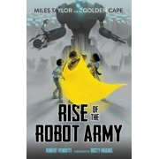 Rise of the Robot Army, Hardcover