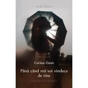 Pana cand ma voi vindeca de tine (ed. 2)/Corina Ozon
