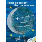 Papa, Please Get the Moon for Me: Book & CD, Paperback/Eric Carle