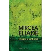 Imagini si simboluri. Eseuri despre simbolul magico-religios/Mircea Eliade