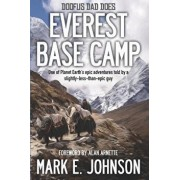 Doofus Dad Does Everest Base Camp: One of Planet Earth's epic adventures told by a slightly-less-than-epic guy, Paperback/Mark E. Johnson