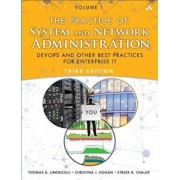 The Practice of System and Network Administration: Volume 1: Devops and Other Best Practices for Enterprise It, Paperback (3rd Ed.)/Thomas A. Limoncelli