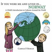 If You Were Me and Lived in ...Norway: A Child's Introduction to Cultures Around the World, Paperback/Carole P. Roman