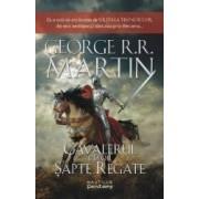 Cavalerul celor sapte regate - George R.R. Martin