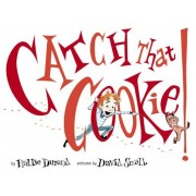 Catch That Cookie!, Hardcover