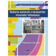 Reglarea Automata A Parametrilor Proceselor Tehnologice Cls 12 - Dragos Ionel Cosma